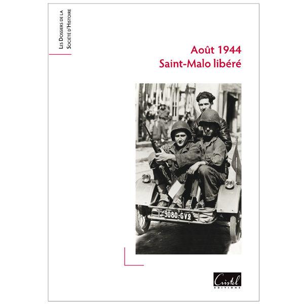Août 1944, Saint-Malo libéré