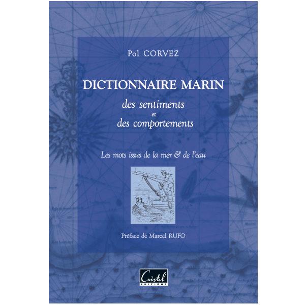 Dictionnaire marin des sentiments et des comportements - Pol Corvez