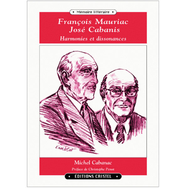 Francois Mauriac - José Cabanis. Hamonies et dissonances - Michel Cabanac