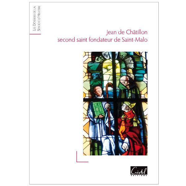 Jean de Châtillon, second saint fondateur de Saint-Malo