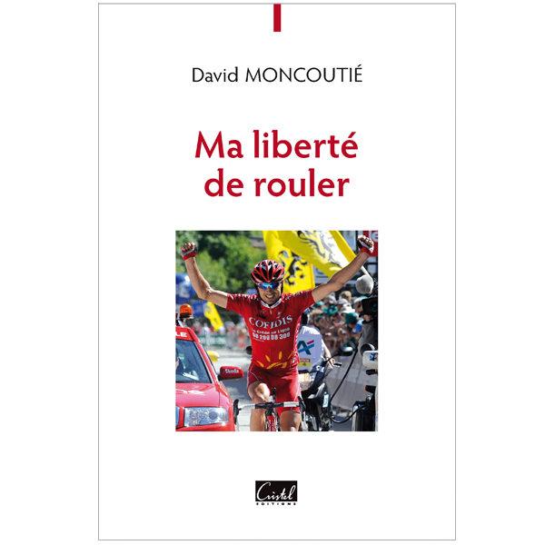 Ma liberté de rouler - David Moncoutié