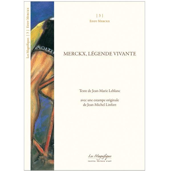 Merckx, légende vivante - Jean-Marie Leblanc