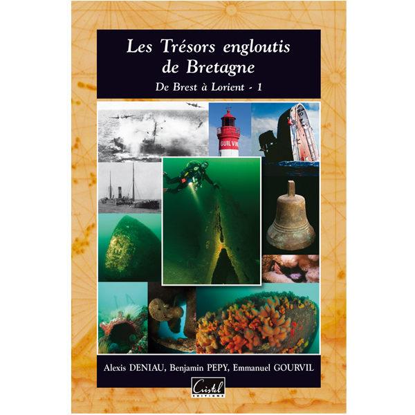 Les Trésors engloutis de Bretagne. De Brest à Lorient - Tome 1 - Deniau, Pepy, Gourvil