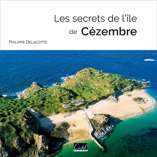 les-secrets-ile-de-cezembre-editions-cristel